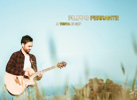 """Filippo Ferrante  """"A testa in giù"""" il nuovo singolo"""