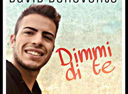 David Benevento, Dimmi di te