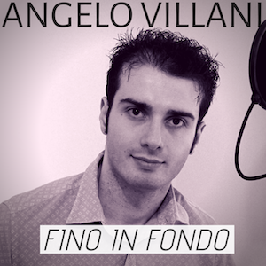 Villani, Fino in fondo Angelo