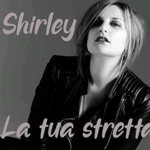 Shirley, La tua stretta